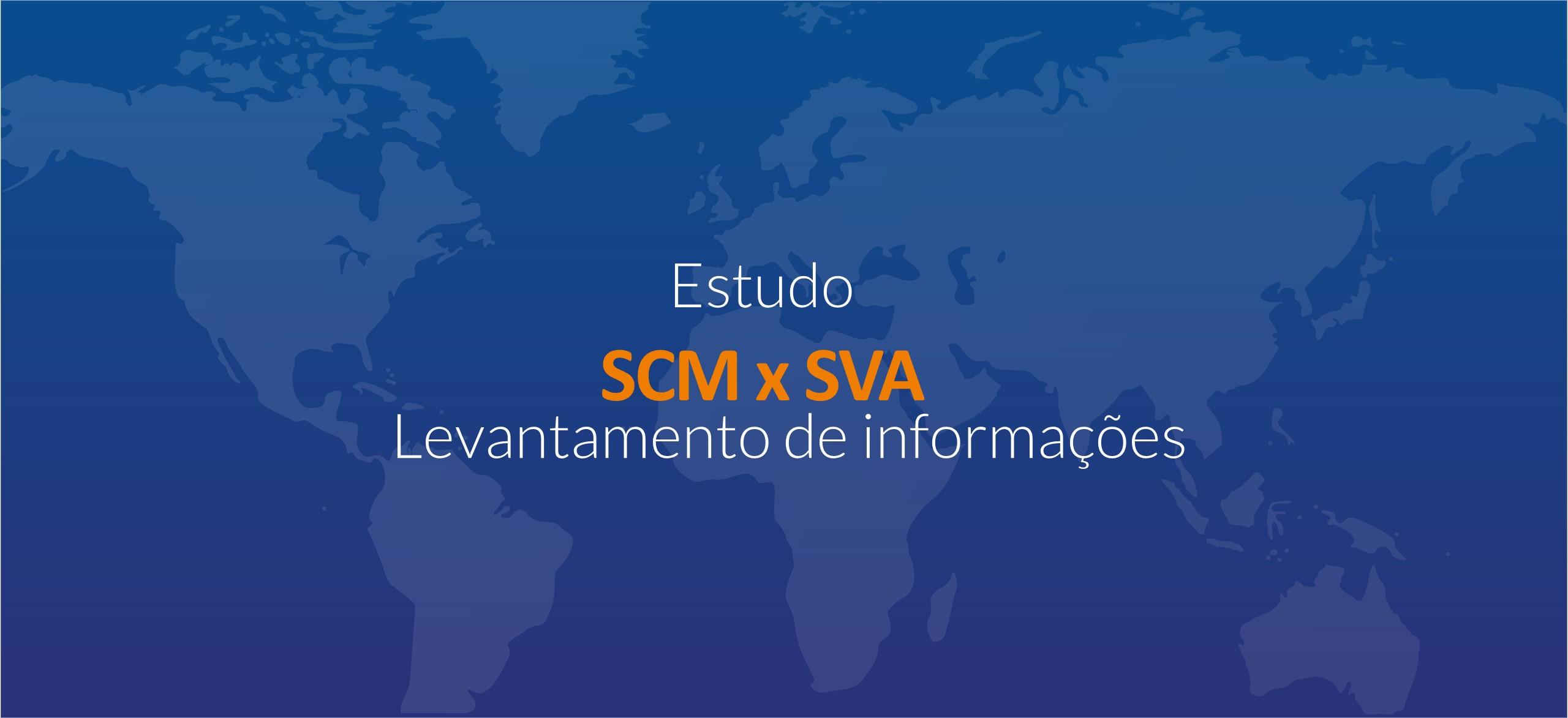Estudo SCM x SVA: Levantamento de informações