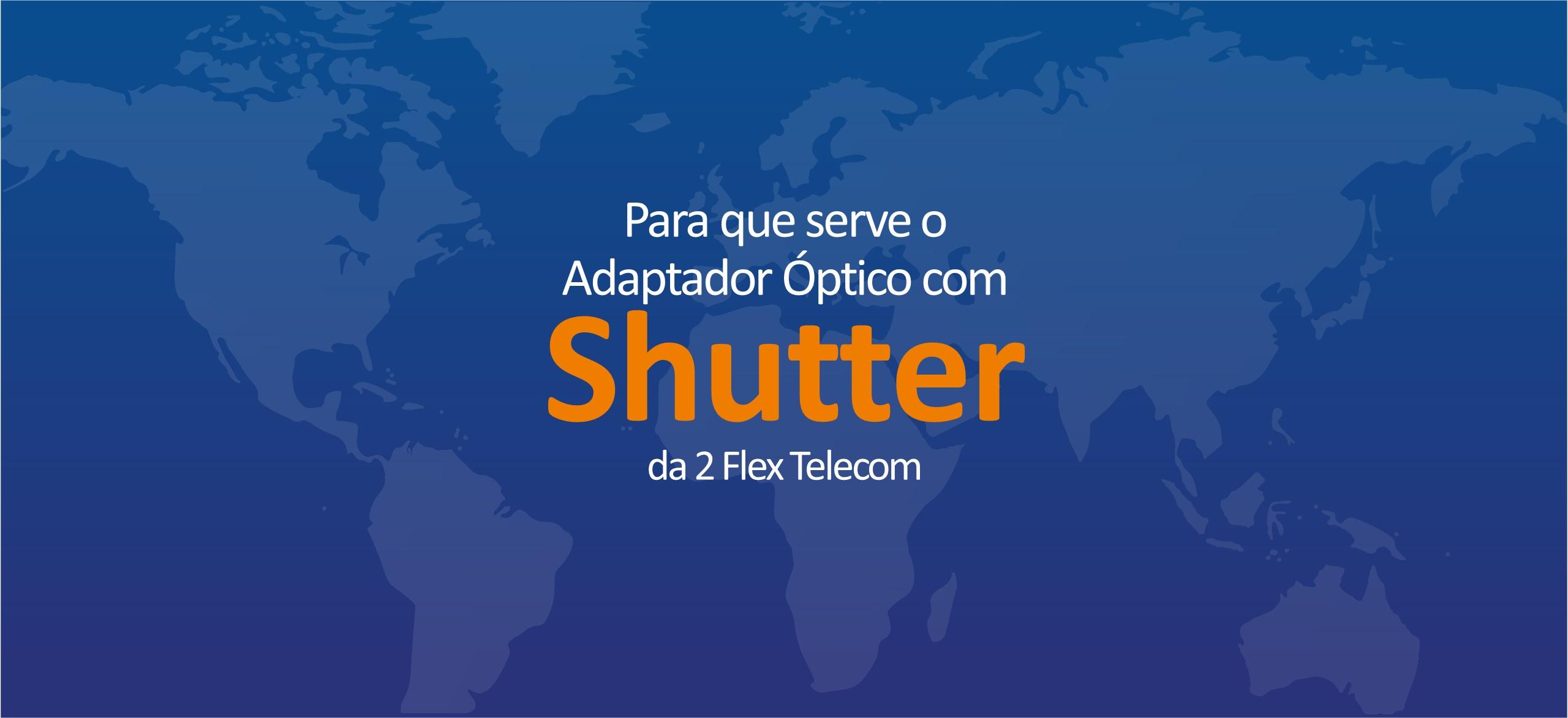 Para que serve o  Adaptador Óptico com Shutter