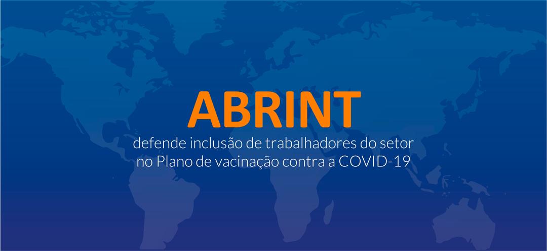 ABRINT defende inclusão de trabalhadores do setor no Plano de vacinação contra a COVID-19