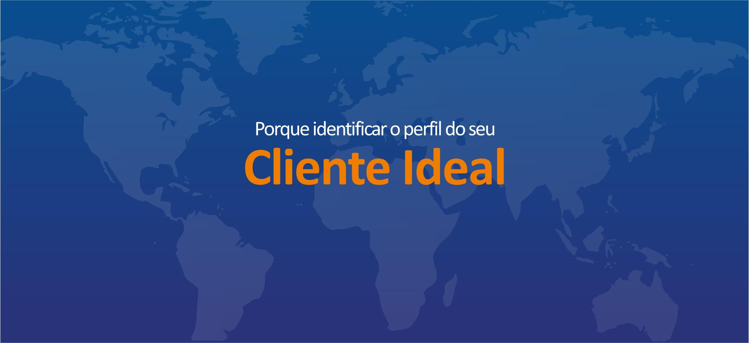 Porque identificar o perfil do seu cliente ideal